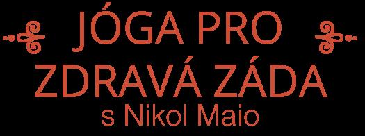 Balíček jógy proti bolesti zad se skvělou lektorkou jógy Nikol Maio vhodný pro začátečníky izkušené jogíny.